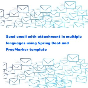 Sending email using Spring Boot 2  Internationalization (i18n) and FreeMarker HTML email template with inline image and attachment