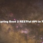 Building Spring Boot 2.X RESTful CRUD API with Spring Data JPA, Hibernate, Lombok and MySQL in 7 simple steps