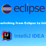 Tips You Need to Know before Switching from Eclipse to IntelliJ IDEA