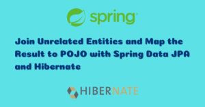 Join Unrelated Entities and Map the Result to POJO with Spring Data JPA and Hibernate