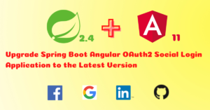 Upgrade Spring Boot Angular OAuth2 Social Login Application to the Latest Version
