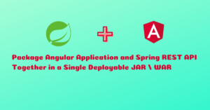 How to Package Angular Application with Spring REST API