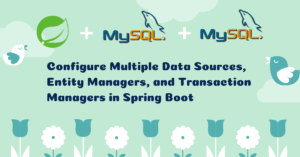 How to Configure Multiple Data Sources, Entity Managers, Transaction Managers in Spring Boot