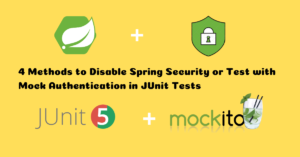 Read more about the article Four Methods to Disable Spring Security in JUnit Tests